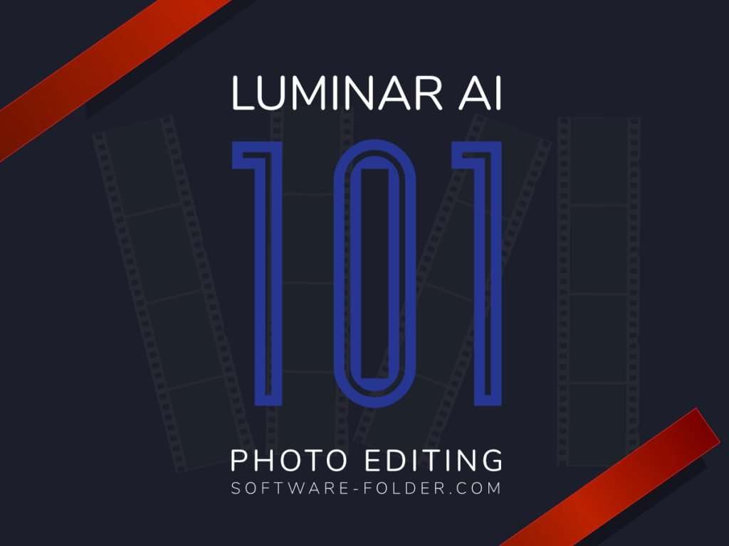 photo-editing-101-luminar-AI