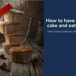 Cake & Eat It 2 (Creative Photo)