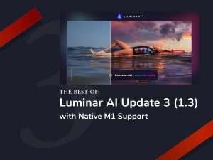 Luminar AI Update 3 with M1 Support