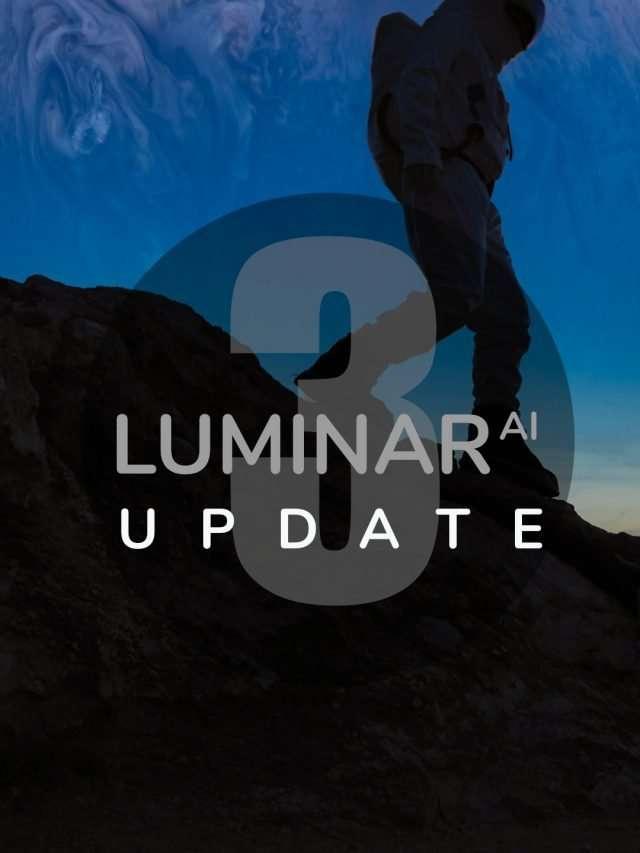Best of Luminar AI – Update 3