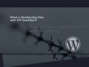 Read more about the article WP QuickStart Membership Sites.