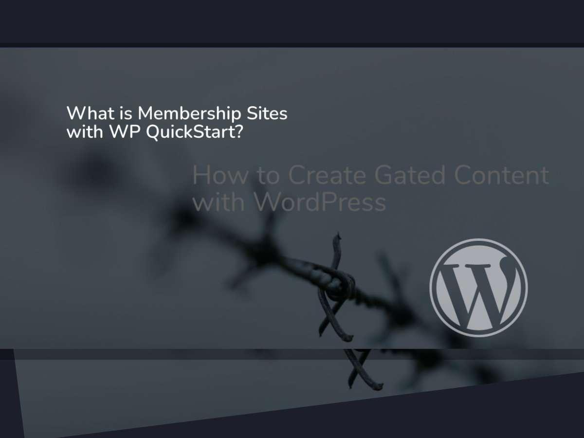 WP QuickStart Membership Sites.